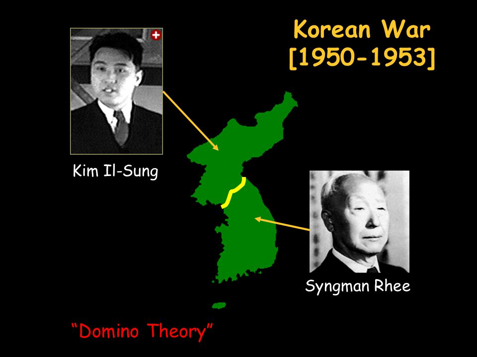 Korean War [1950-1953] Kim Il-Sung Syngman Rhee Domino Theory